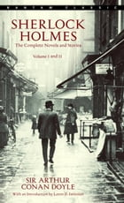 Sherlock Holmes: The Complete Novels and Stories: Volumes I and II Cover Image