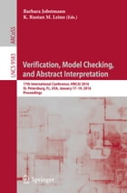 Verification, Model Checking, and Abstract Interpretation: 17th International Conference, VMCAI 2016, St. Petersburg, FL, USA, January 17-19, 2016. Pr by Barbara Jobstmann