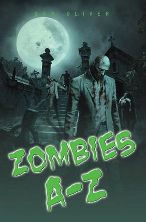 Zombies A-Z by Dan Oliver