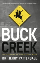 Buck Creek: True Stories to Tickle Your Mind by Jerry Pattengale