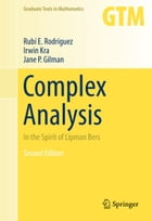 Complex Analysis: In the Spirit of Lipman Bers by Irwin Kra