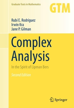 Book Complex Analysis: In the Spirit of Lipman Bers by Irwin Kra