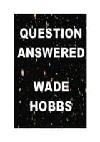 Question Answered by Wade Hobbs