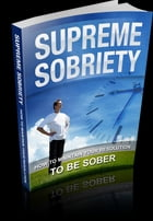 Supreme Sobriety by Anonymous