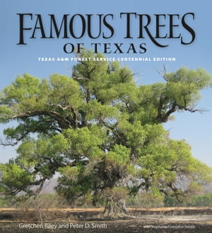 Famous Trees of Texas Texas A&M Forest Service Centennial Edition