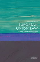 European Union Law: A Very Short Introduction by Anthony Arnull