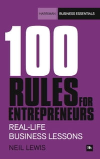 100 Rules For Entrepreneurs: Real-life business lessons