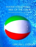 Water Volleyball Rise of the Game - With Some XXI Century US Clubs Practices! 5f3dc3fb-20b2-455b-b84f-7343f2ee4611