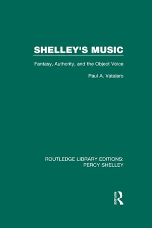 Shelley's Music Fantasy,  Authority and the Object Voice