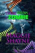 Three Witches and a Zombie by Maggie Shayne