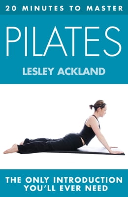 Book 20 MINUTES TO MASTER ... PILATES by Lesley Ackland