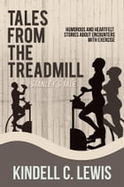 Tales From The Treadmill: Stanley's Tale (book 4) by Kindell C Lewis