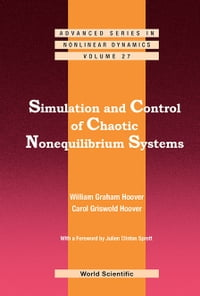 Simulation and Control of Chaotic Nonequilibrium Systems: With a Foreword by Julien Clinton Sprott