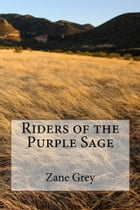 Riders of the Purple Sage (Illustrated Edition) by Zane Grey