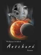 Anschuré by Wolfgang Greuloch