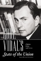 GORE VIDAL's State of the Union: The Nation's Essays 1958-2008 by Gore Vidal