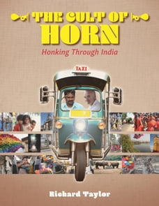 The Cult of Horn: Honking Through India