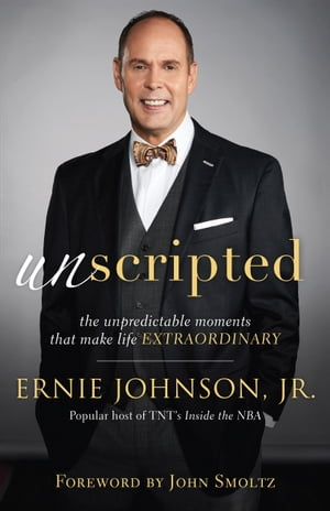 Unscripted The Unpredictable Moments That Make Life Extraordinary