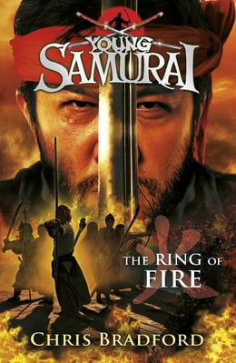 Book Young Samurai: The Ring of Fire: The Ring of Fire by Chris Bradford