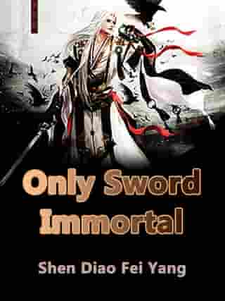Only Sword Immortal: Volume 16