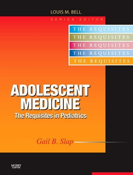Book Adolescent Medicine E-Book: Requisites by Gail B. Slap, MD, MS