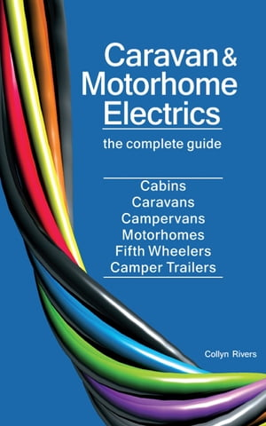 Caravan and Motorhome Electrics: the complete guide by Collyn Rivers
