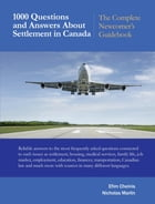 1000 Questions and Answers About Settlement in Canada: The Complete Newcomer's Guidebook by Efim Cheinis