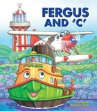 """Fergus and 'C"""" by J W Noble"""