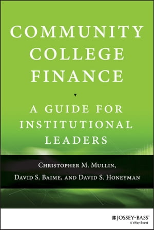 Community College Finance A Guide for Institutional Leaders