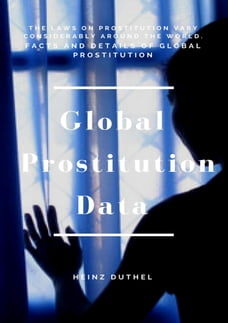 Global Prostitution Data: Facts and details of global prostitution