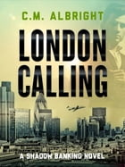 London Calling by C. M. Albright