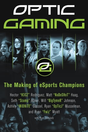 OpTic Gaming The Making of eSports Champions