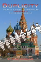 THE PAUL T. GOLDMAN CHRONICLES: Chronicle III - The Moscow Incident by Ryan Sinclair