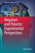 Negation and Polarity: Experimental Perspectives