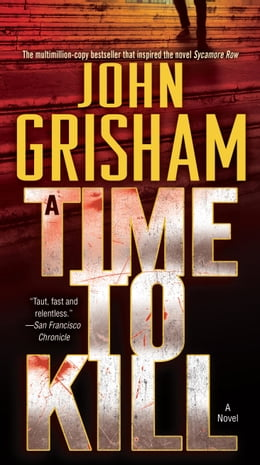 Book A Time to Kill: A Novel by John Grisham