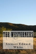 The Westerners (Illustrated Edition) by Stewart Edward White