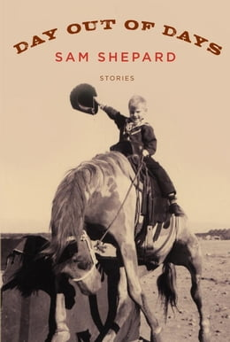 Book Day Out of Days: Stories by Sam Shepard