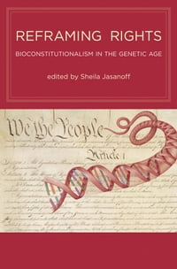 Reframing Rights: Bioconstitutionalism in the Genetic Age