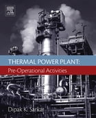 Thermal Power Plant: Pre-Operational Activities by Dipak Sarkar