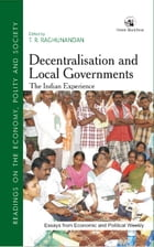 Decentralisation and Local Governments: The Indian Experience by T. R. Raghunandan