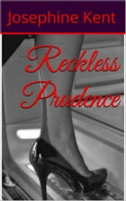 Reckless Prudence by Josephine Kent