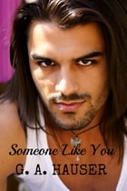 Someone Like You by G. A. Hauser