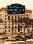 The Detroit Athletic Club:: 1887-2001 by Kenneth H. Voyles