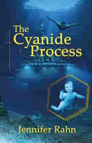 The Cyanide Process by Jennifer Rahn