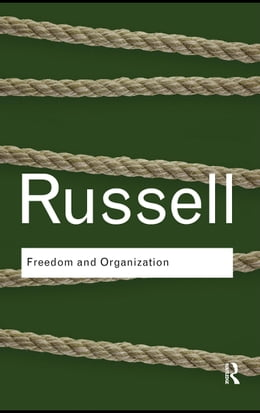 Book Freedom and Organization by Russell, Bertrand