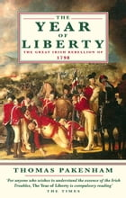 The Year Of Liberty: The Great Irish Rebellion of 1789