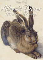 Albrecht Durer:180 Master Drawings by Blagoy Kiroff