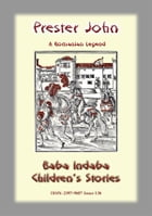 PRESTER JOHN - A Romanian Legend: Baba Indaba Children's Stories - Issue 136 by Anon E Mouse