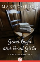 Good Boys and Dead Girls: and Other Essays