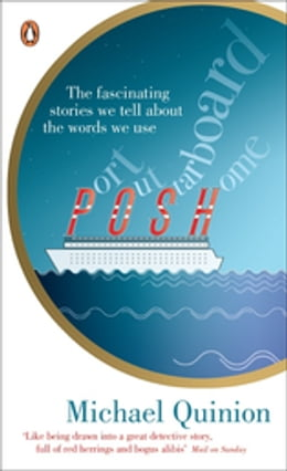Book Port Out, Starboard Home: The Fascinating Stories We Tell About the words We Use by Michael Quinion